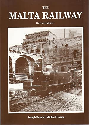 The Malta Railway Revised Edition OVERSIZE.: Bonnici, Joseph and