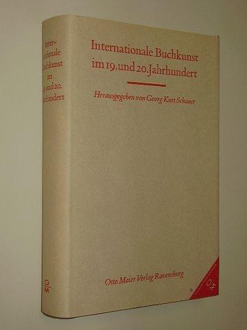 Internationale Buchkunst im 19. und 20. Jahrhundert.: Schauer, Georg Kurt: