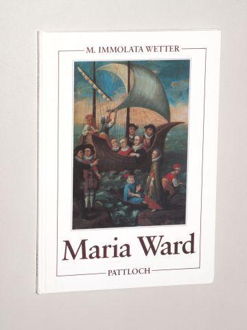 Maria Ward. - Mary_Ward.- Wetter, M. Immolata IBMV