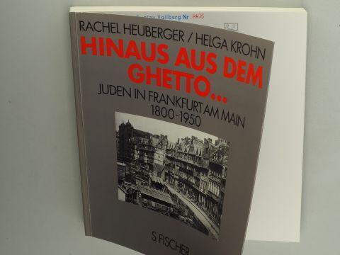 Hinaus aus dem Ghetto . Juden in Frankfurt am Main, 1800 - 1950. [Begleitbuch zur ständigen Ausstellung des Jüdischen Museums der Stadt Frankfurt am Main].