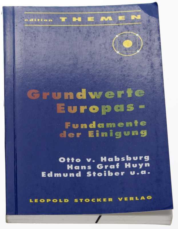 Grundwerte Europas. [Fundamente der Einigung]. Hrsg. von Vincenz Liechtenstein und Johannes Eidlitz.