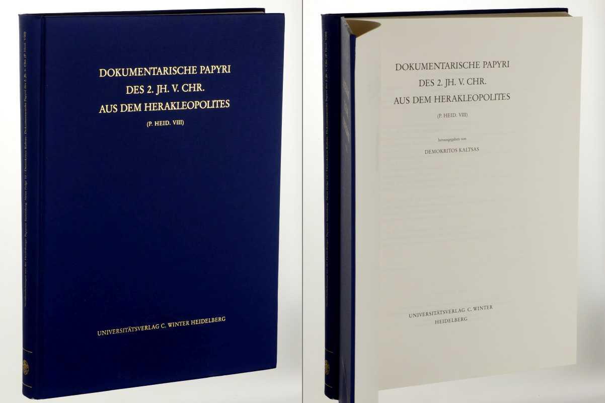 Dokumentarische Papyri des 2. Jh. v. Chr. aus dem Herakleopolites. (P. Heid. VIII). - Kaltsas, Demokritos (Hg.).