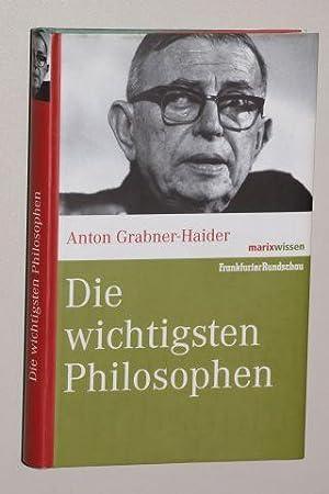 Die wichtigsten Philosophen.: Grabner-Haider, Anton: