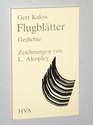 Flugblätter. Gedichte. Zeichnungen von L. Alcopley.: Kalow, Gert: