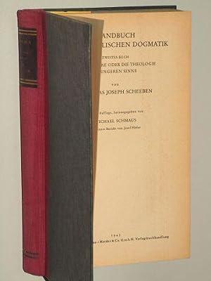 Handbuch der katholischen Dogmatik. 2. Buch. Gotteslehre: Scheeben, Matthias Joseph:
