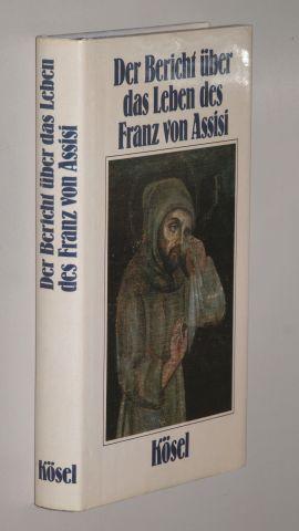 Der Bericht über das Leben des heiligen: Franziskus.-