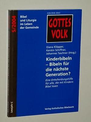 Kinderbibeln - Bibeln für die nächste Generation? Eine Entscheidungshilfe für alle, ...
