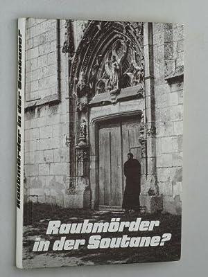 Raubmörder in der Soutane?: Spillmann, Jeseph / Goderski, Wolfgang: