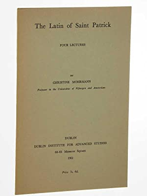 The Latin of St. Patrick. Four Lectures.