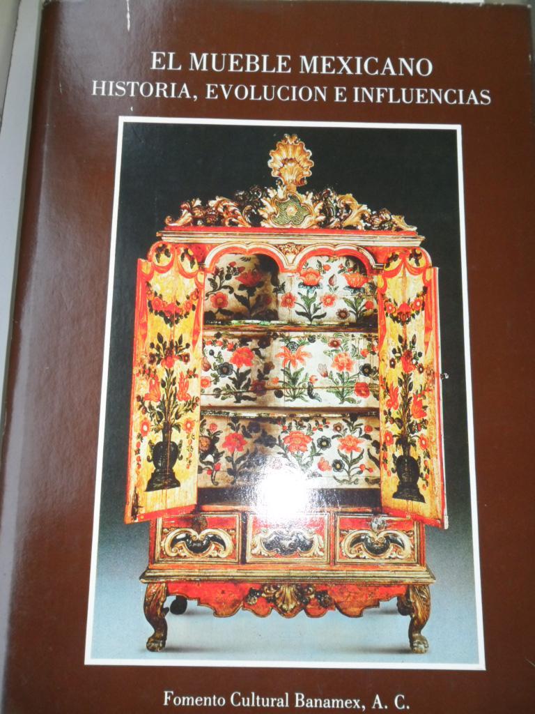 El Mueble Mexicano Historia Evolucion E Influencias Fomento