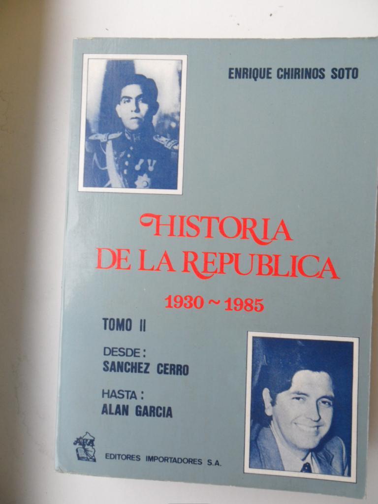 Historia De La Republica: Chirinos Enrique Soto ...