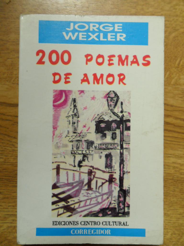200 Poemas De Amor: Wexler Jorge