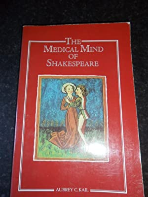 The medical mind of Shakespeare: Kail Aubrey C.