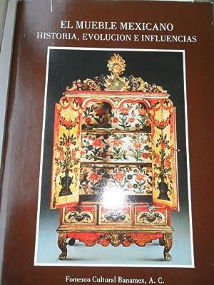 El Mueble Mexicano Historia, Evolucion E Influencias