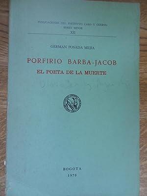 Porfirio Barba-Jacob El Poeta De La Muerte: Posada Mejia German