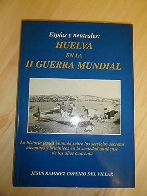 Espias y Neutrales: Huelva En La II: Ramirez Copeiro Del