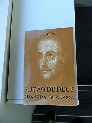 S.Joao De Deus Sua Vida Sua Obra: Gastao Marques