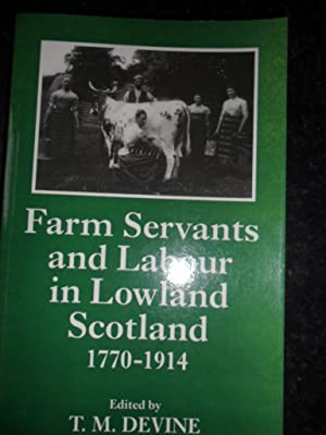 Farm Servants and Labour in Lowland Scotland: Devine T.M. (ed)