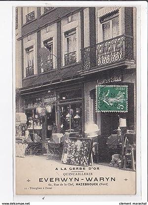 Carte postale ancienne HAZEBROUCK : a la gerbe d'or quincaillerie, everwyn-waryn 62 rue de la ...