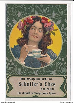 Carte postale ancienne PUBLICITE : man verlange und trinke nur schaller's thee karlsruhe ein ...