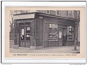 Carte postale ancienne SAINT-MAUR : au frou-frou, 15, rue du pont-de-creteil et 1, place des ecoles