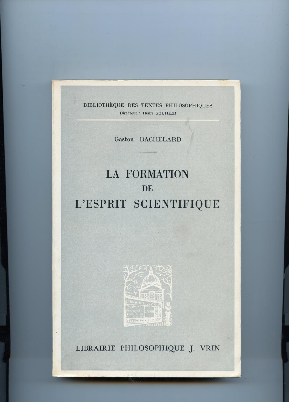 LA FORMATION DE L'ESPRIT SCIENTIFIQUE de BACHELARD GASTON