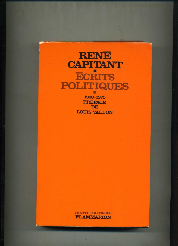 Ecrits politiques. 1960-1970. préface de louis vallon.