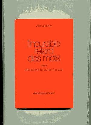 L'INCURABLE RETARD DES MOTS suivi de DISCOURS: JOUFFROY ( Alain)