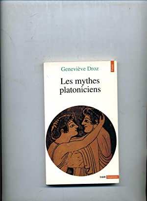 LES MYTHES PLATONICIENS.: DROZ (Genevieve)