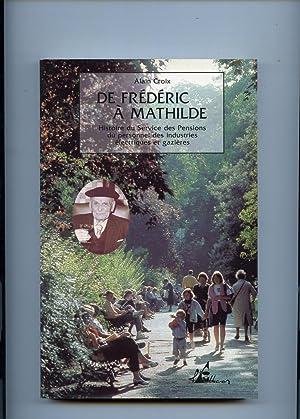 DE FREDERIC A MATHILDE. Histoire du Service: CROIX (Alain)