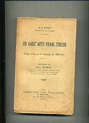 UN GADZ'ARTS FRANC-TIREUR. Scènes vécues de la: FORT (E.-J.)