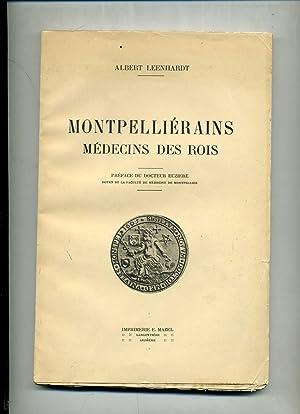 MONTPELLIERAINS MEDECINS DES ROIS . Préface du: LEENHARDT ( Albert)