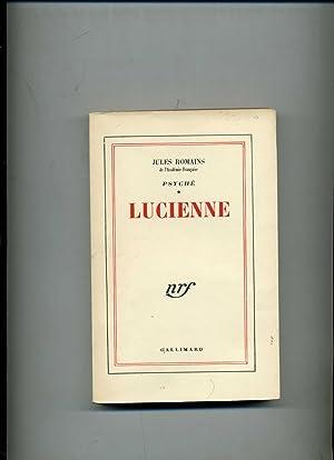 LUCIENNE. (Psyché *): ROMAINS (Jules)