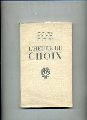 L'HEURE DU CHOIX.: AVELINE (Claude), CASSOU
