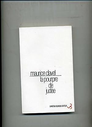 LA POURPRE DE JUDÉE ou les délices: CLAVEL (Maurice)