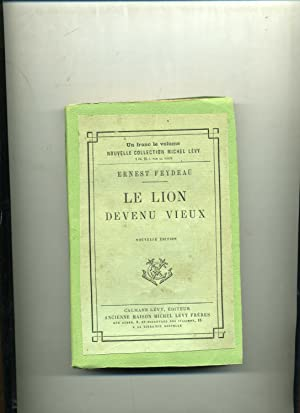 LE LION DEVENU VIEUX. . Nouvelle édition: FEYDEAU (Ernest)