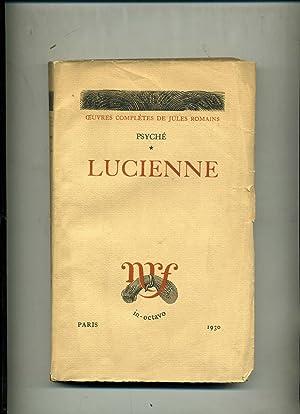 PSYCHÉ + : LUCIENNE: ROMAINS ( Jules)