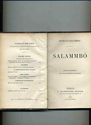 SALAMMBÔ ; Edition définitive avec des documents nouveaux: FLAUBERT ( Gustave )