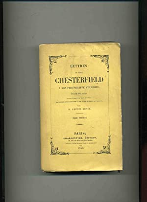 LETTRES DE LORD CHESTERFIELD A SON FILS PHILIPPE STANHOPE . Traduction revue, corrigée, accompagnée...