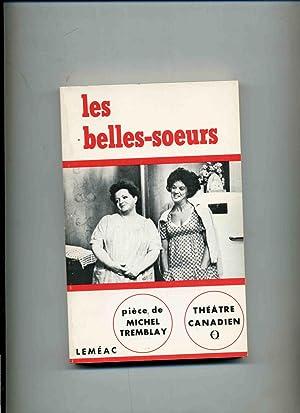LES BELLES - SOEURS . Introduction de: TREMBLAY ( Michel)