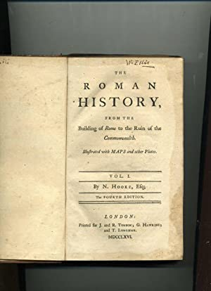 THE ROMAN HISTORY FROM THE BUILDING OF ROME TO THE RUIN OF THE COMMONWEALTH. Illustrated with maps ...