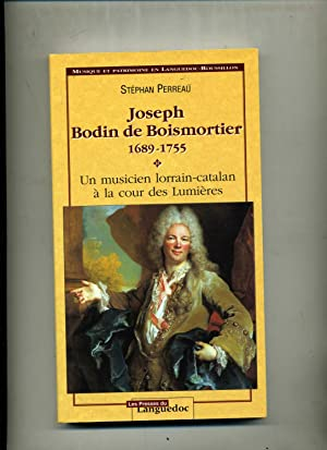 JOSEPH BODIN DE BOISMORTIER (1689-1755). un musicien: PERREAU (Stéphan)