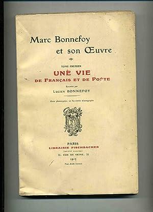 MARC BONNEFOY ET SON OEUVRE . TOME: BONNEFOY ( Marc