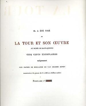LA TOUR ET SON OEUVRE AU MUSÉE DE SAINT QUENTIN.: LAPAUZE (Henry).