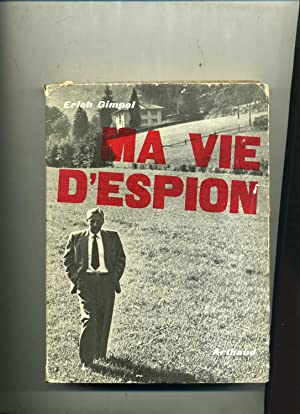 MA VIE D'ESPION. Souvenirs recueillis par Will Berthold .Traduction de Henri Thies.