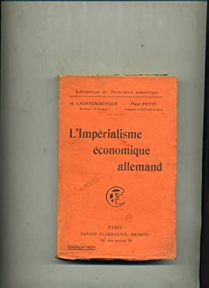 L'IMPÉRIALISME ÉCONOMIQUE ALLEMAND.: LICHTENBERGER (Henri) et