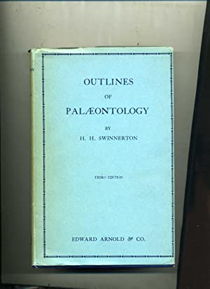OUTLINES OF PALAEONTOLOGY. Third Edition.: SWINNERTON (H. H.)