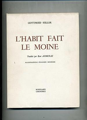 L'HABIT FAIT LE MOINE. Traduit par René Aubenas. Illustrations d'Andrée Mon...