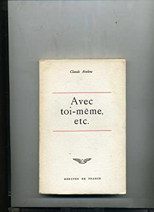 AVEC TOI-MÊME ,etc.: AVELINE (Claude)