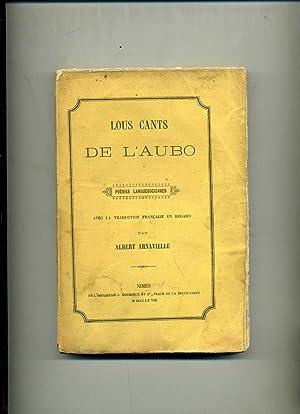 LOUS CANTS DE L'AUBO Poésies Languedociennes, avec: ARNAVIELLE (Albert).